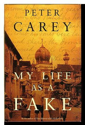 MY LIFE AS A FAKE.: Carey, Peter.