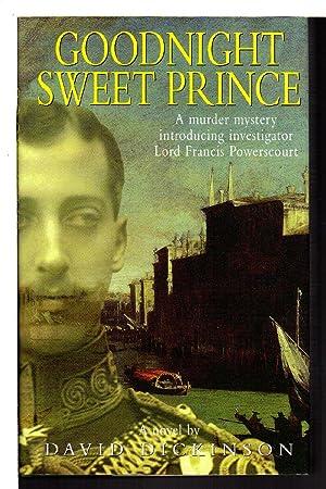 GOODNIGHT SWEET PRINCE.: Dickinson, David.