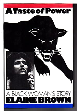 A TASTE OF POWER: A Black Woman's Story: [Black Panthers] Brown, Elaine
