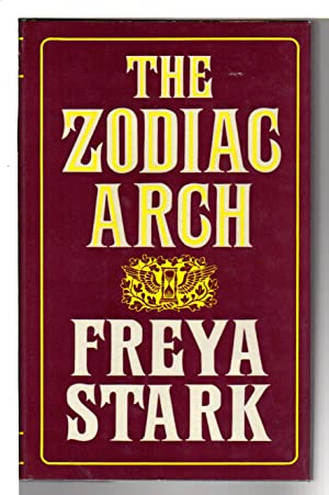 THE ZODIAC ARCH.: Stark, Freya.