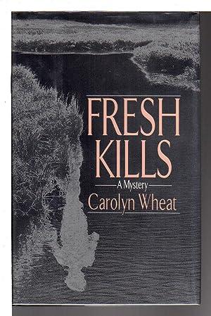 FRESH KILLS.: Wheat, Carolyn.