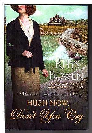HUSH NOW DON'T YOU CRY.: Bowen, Rhys.