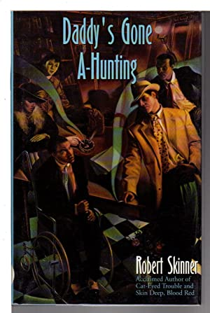 DADDY'S GONE A-HUNTING.: Skinner, Robert.