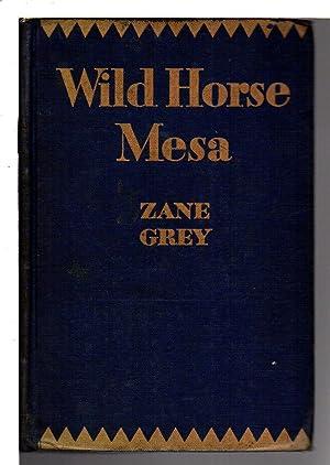 WILD HORSE MESA.: Grey, Zane.