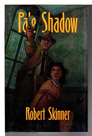 PALE SHADOW.: Skinner, Robert.