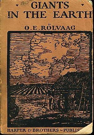 GIANTS IN THE EARTH: A Saga Of The Prairie.: Rolvaag, O. E. [Ole Edvart], 1876-1931.