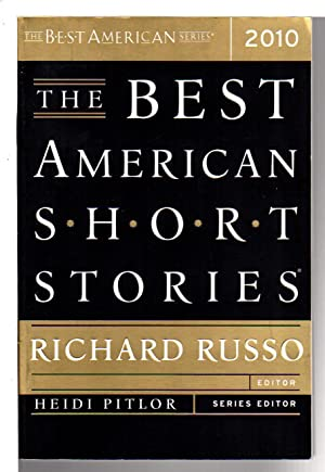 THE BEST AMERICAN SHORT STORIES 2010.: Anthology, signed] Shepard, Jim , signed; Russo, Richard, ...