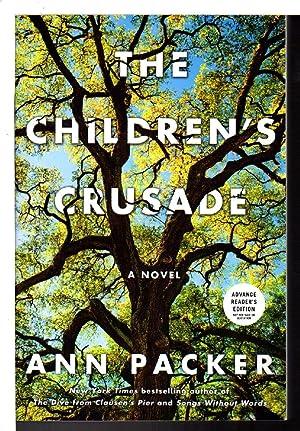 THE CHILDREN'S CRUSADE.: Packer, Ann.