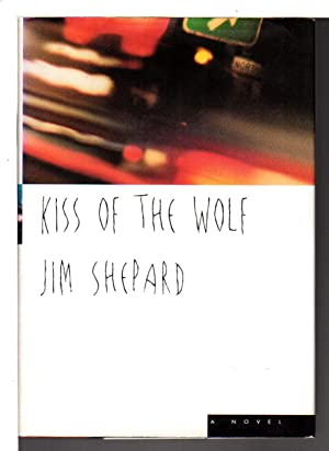 KISS OF THE WOLF.: Shepard, Jim.