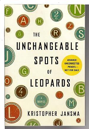 THE UNCHANGEABLE SPOTS OF LEOPARDS.: Jansma, Kristopher.