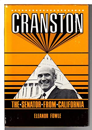 CRANSTON: The Senator from California.: Cranston, Alan] Fowle, Eleanor, Foreword by Wallace Stegner...