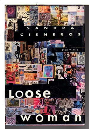 LOOSE WOMAN: Poems.: Cisneros, Sandra.
