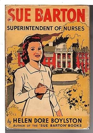SUE BARTON, SUPERINTENDENT OF NURSES #5.: Boylston, Helen Dore .