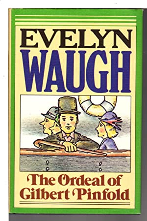 THE ORDEAL OF GILBERT PINFOLD: A Conversation: Waugh, Evelyn.