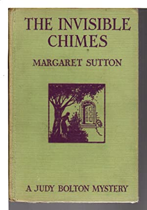 THE INVISIBLE CHIMES: Judy Bolton #3.: Sutton, Margaret