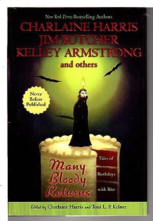 MANY BLOODY RETURNS.: Anthology, signed] Harris, Charlaine and Toni L. P. Kelner, editors. Carolyn ...