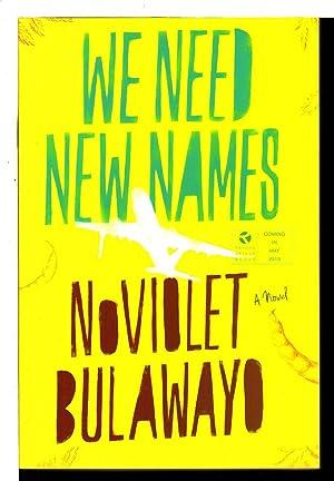 WE NEED NEW NAMES.: Bulawayo, NoViolet.