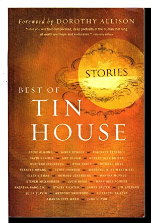 BEST OF TIN HOUSE: Stories.: [Anthology, signed] Bender, Aimee and Jim Shepard, signed, Foreword by...