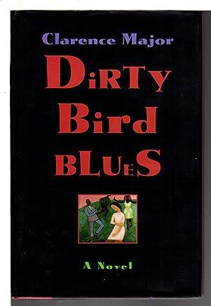 DIRTY BIRD BLUES.: Major, Clarence.