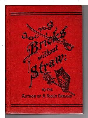 BRICKS WITHOUT STRAW.: Tourgee, Albion W.