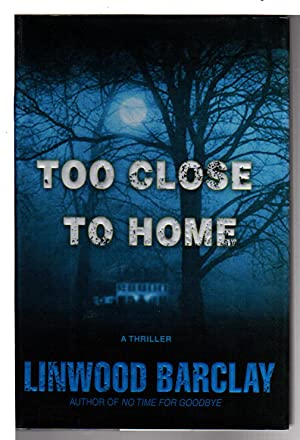TOO CLOSE TO HOME.: Barclay, Linwood.