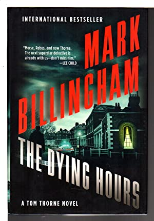 THE DYING HOURS.: Billingham, Mark.