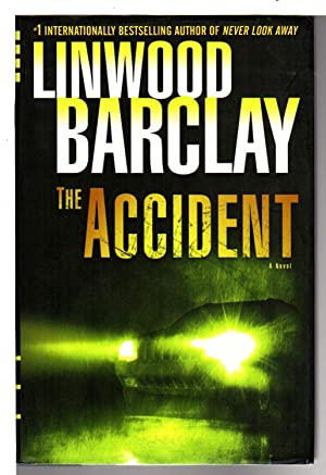 THE ACCIDENT.: Barclay, Linwood.