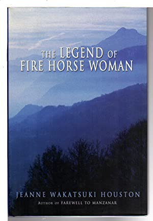 THE LEGEND OF THE FIRE HORSE WOMAN: Houston, Jeanne Wakatsuki.