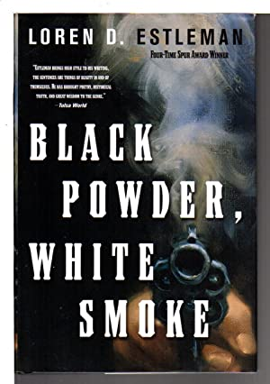 BLACK POWDER, WHITE SMOKE.: Estleman, Loren D.