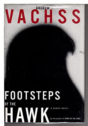 FOOTSTEPS OF THE HAWK.: Vachss, Andrew.