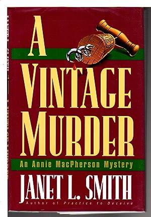 A VINTAGE MURDER: An Annie MacPherson Mystery.: Smith, Janet L.