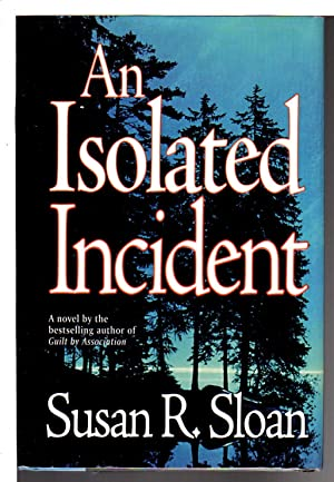 AN ISOLATED INCIDENT.: Sloan, Susan R.