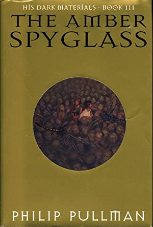 THE AMBER SPYGLASS: His Dark Materials, Book III: Pullman, Philip.