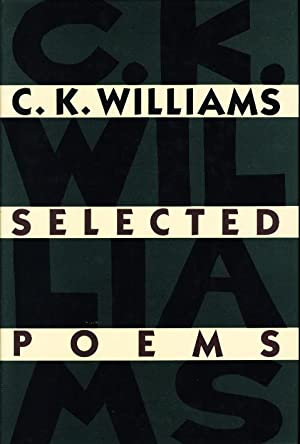 SELECTED POEMS.: Williams, C. K.