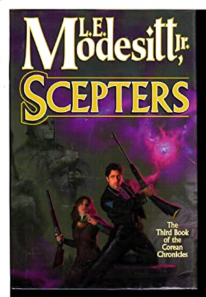 SCEPTERS: The Third Book of the Corean Chronicles.: Modesitt, L. E. Jr.