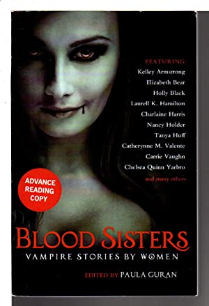 BLOOD SISTERS: Vampire Stories by Women.: Anthology, signed] Guran, Paula, editor. Elizabeth Bear, ...