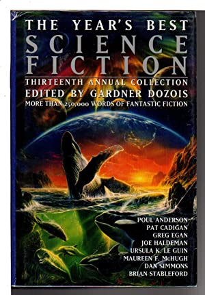 THE YEAR'S BEST SCIENCE FICTION: Thirteenth (13th) Annual Collection.: [Anthology - signed] ...