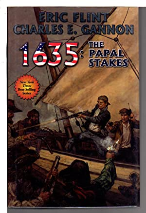 1635: THE PAPAL STAKES.: Flint, Eric and Charles E. Gannon.