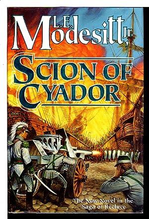 SCION OF CYADOR.: Modesitt, L. E. Jr.