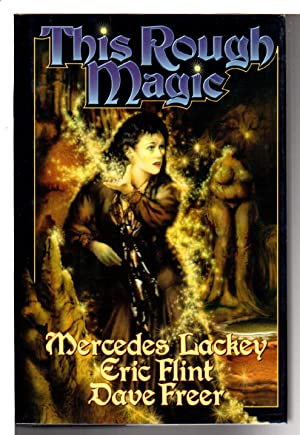 THIS ROUGH MAGIC.: Flint, Eric; Mercedes Lackey and Dave Freer.