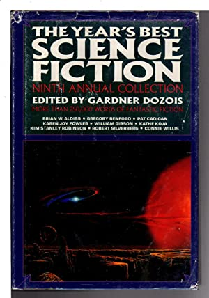 THE YEAR'S BEST SCIENCE FICTION: Ninth (9th) Annual Collection.: Anthology, signed] ; Dozois, ...
