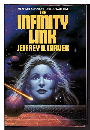 THE INFINITY LINK.: Carver, Jeffrey A.