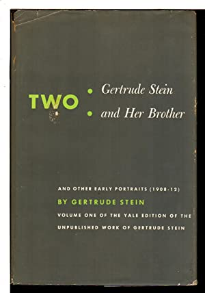 TWO: Gertrude Stein and Her Brother and other Early Portraits [1908-1912]: Stein, Gertrude (...