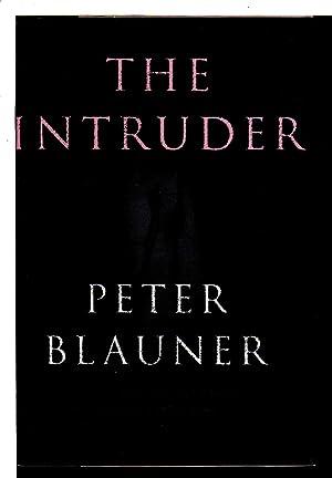 THE INTRUDER.: Blauner, Peter.
