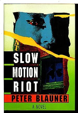 SLOW MOTION RIOT.: Blauner, Peter.
