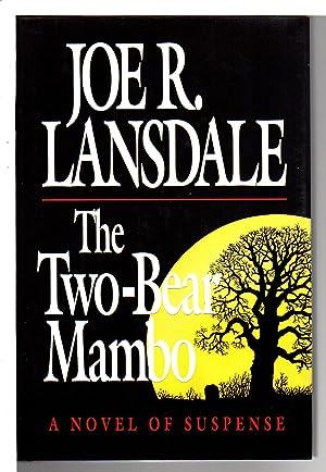 THE TWO-BEAR MAMBO.: Lansdale, Joe R.