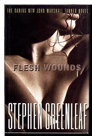FLESH WOUNDS: Greenleaf, Stephen