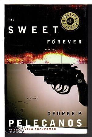 THE SWEET FOREVER.: Pelecanos, George P.