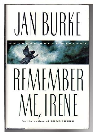 REMEMBER ME, IRENE: Burke, Jan