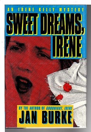 SWEET DREAMS, IRENE.: Burke, Jan.